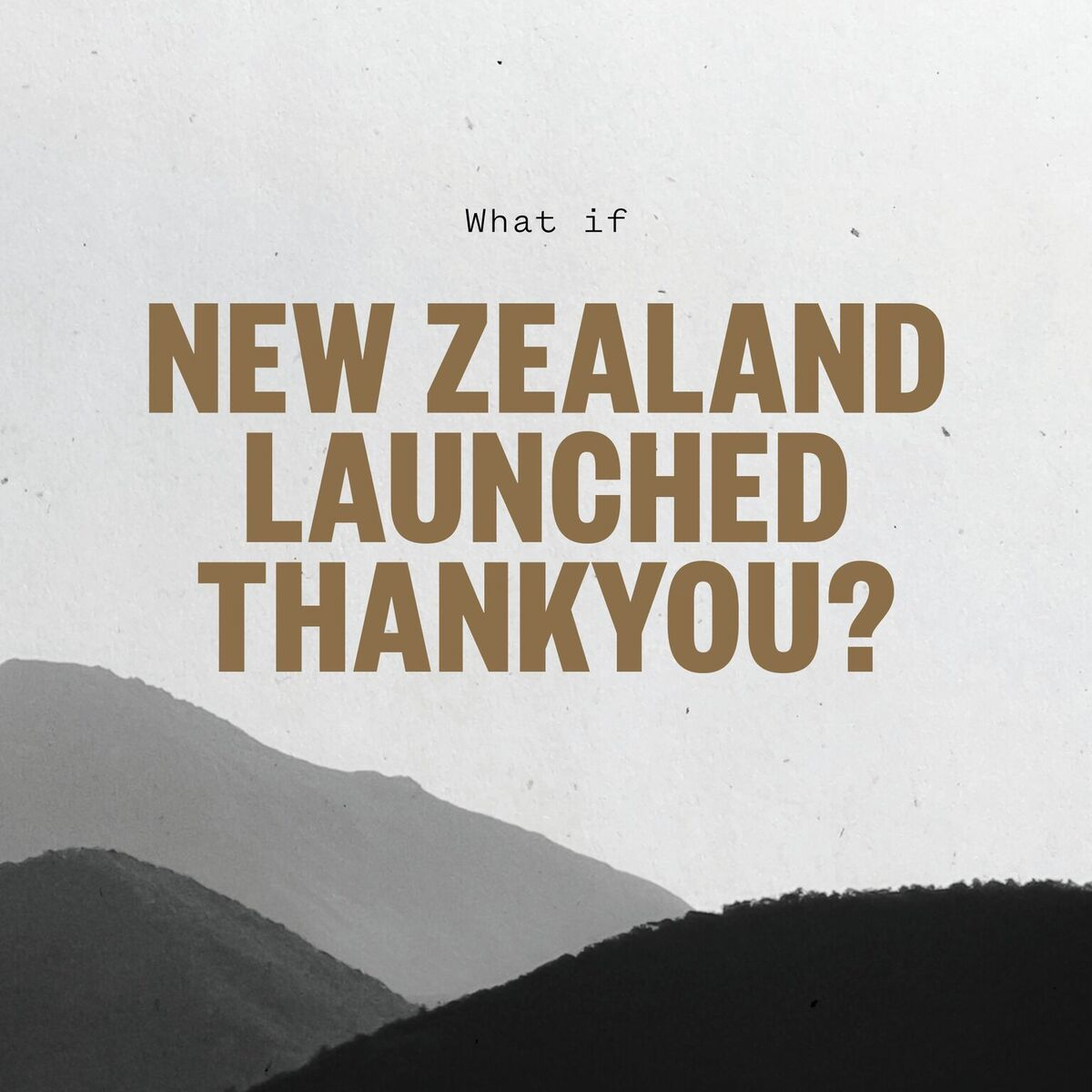 What If New Zealand Launched Thankyou Thankyou